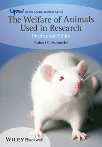 The Welfare of Animals Used in Research: Practice and Ethics cover
